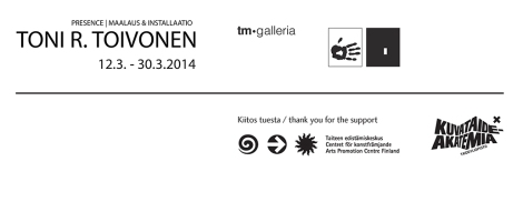 Toni R Toivonen Presence tm-gallery Helsinki FIN 2014